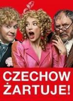 Czechow żartuje!