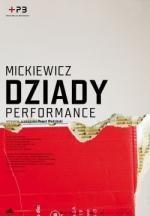 Mickiewicz. Dziady. Performance