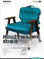 Poużywajmy sobie. Historia polskiego wzornictwa