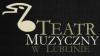 Teatr Muzyczny - Lublin
