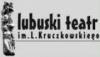Lubuski Teatr im. L. Kruczkowskiego - Zielona G�ra