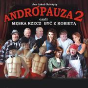 Spektakl - Andropauza 2 czyli męska rzecz być z kobietą