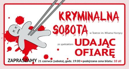 Kryminalna sobota w Teatrze im. Wilama Horzycy