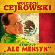 """Wojciech Cejrowski live - """"Ale Meksyk"""""""