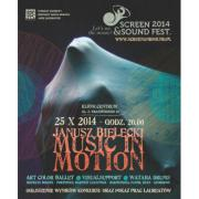 Screen & Sound Fest. - Let's see the music 2014 ! - Janusz Bielecki - Music in Motion