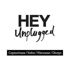 Hey Unplugged