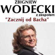 """Zbigniew Wodecki z zespołem - koncert """"Zacznij od Bacha"""""""