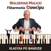 "Filharmonia Dowcipu Waldemar Malicki: ""Klasyka po bandzie"""