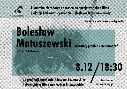 Bolesław Matuszewski - nieznany pionier kinematografii