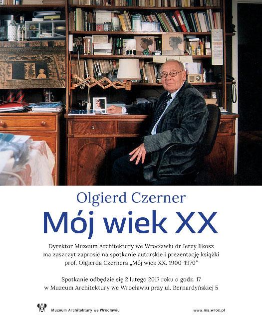 Mój wiek XX - spotkanie z profesorem Olgierdem Czernerem
