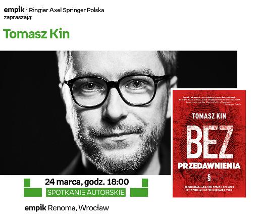 Bez przedawnienia - Spotkanie z Tomaszem Kinem