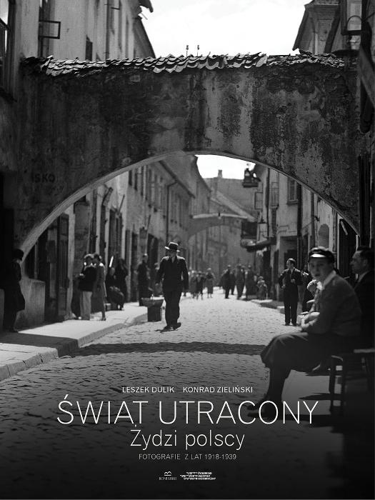 Świat utracony. Żydzi polscy. Fotografie z lat 1918–1939