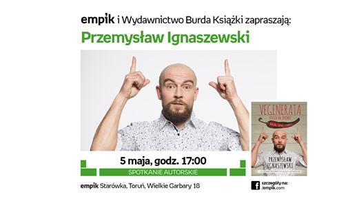 Od grubasa do ultrasa - spotkanie z Przemysławem Ignaszewskim