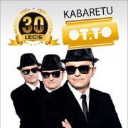 Kabaret OT.TO - 30 lecie