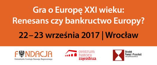 Gra o Europę XXI wieku: Renesans czy bankructwo Europy?
