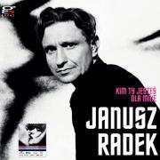 Janusz Radek - Kim Ty dla mnie jesteś?