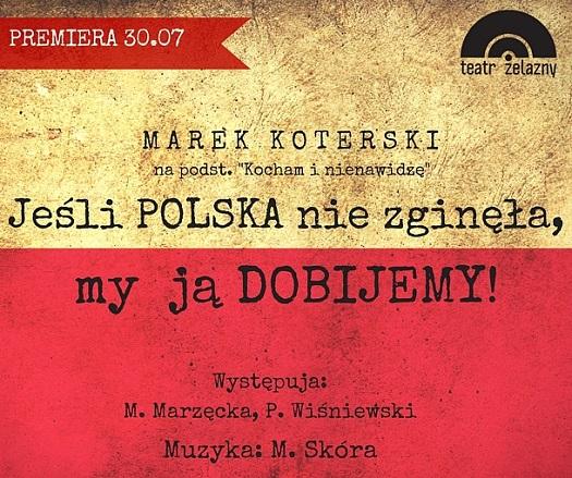 Jeśli Polska nie zginęła, my ją dobijemy