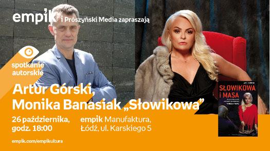 """Artur Górski & Monika Banasiak """"Słowikowa"""" - spotkanie"""