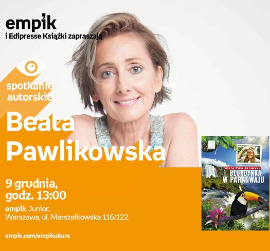 Blondynka w Paragwaju! Spotkanie z Beatą Pawlikowską