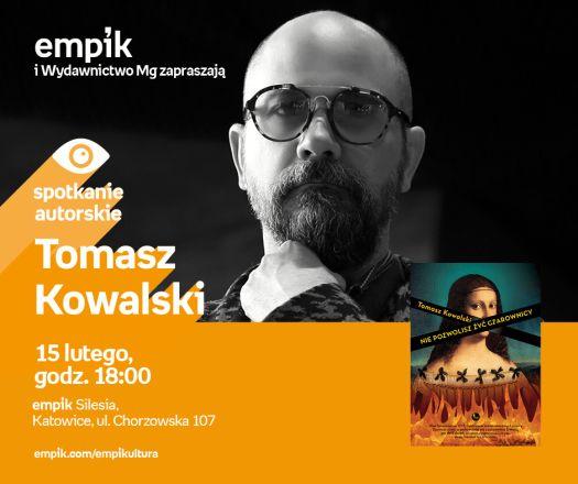 Spotkanie autorskie z Tomaszem Kowalskim