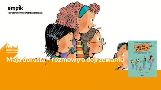 """Festiwal Przecinek i Kropka  - """"Maja dorasta"""" – rozmowy o dojrzewaniu"""