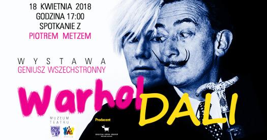 """Spotkanie z Piotrem Metzem o wystawie """"Dali, Warhol - geniusz wszechstronny"""""""
