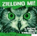 "II Festiwal Kultury Ekologicznej ""Zielono mi"