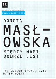 """Dorota Masłowska: """"Między nami dobrze jest"""""""