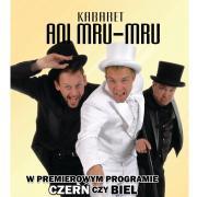 """Kabaret Ani Mru Mru """"Czerń czy biel?"""""""