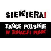 Siekiera! Tańce polskie w tonacji punk