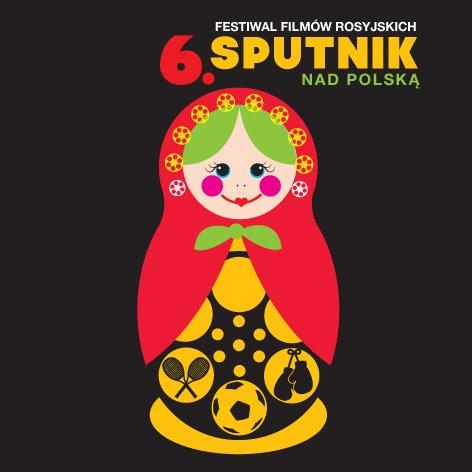"""6. Festiwal Filmów Rosyjskich """"Sputnik nad Polską"""