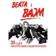 Beata i Bajm - 35 lat akustycznie i elektrycznie