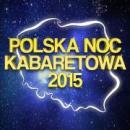 Polska Noc Kabaretowa 2015 - Wroc�aw