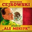 """Wojciech Cejrowski """"Ale Meksyk"""""""