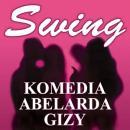 Swing - komedia Abelarda Gizy - Wroc�aw