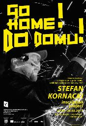Go Home! Do domu!