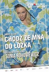 """Sonia Bohosiewicz w monodramie """"Chodź ze mną do łóżka"""" - Warszawa"""