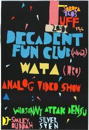 DECADENT FUN CLUB, WATA, ANALOG VIDEO SHOW (performance)