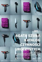 Agata Szuba. Z katalogu czynności uroczystych - Łódź