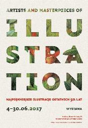 """""""Artists and Masterpieces of Illustration. - Najpiękniejsze ilustracje ostatnich 50 lat"""" - Kraków"""