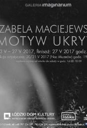 """'Motyw Ukryty"""" - Izabela Maciejewska - Łódź"""