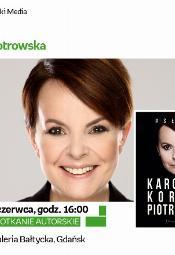 Karolina Korwin-Piotrowska - spotkanie autorskie