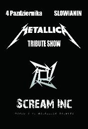 TRIBUTE TO METALLICA SHOW! - SCREAM INC. , support: Vintage Love