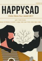 HAPPYSAD - CIAŁO OBCE TOUR 2017