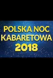 Polska Noc Kabaretowa 2018 - Częstochowa