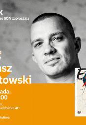 Łukasz Orbitowski - spotkanie autorskie