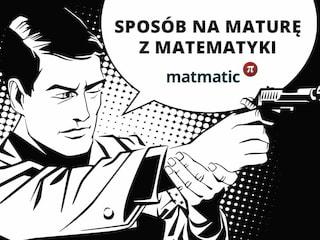 Sposób na maturę z matematyki - matura 2017, matura z matematyki, testy z matematyki, kursy matura