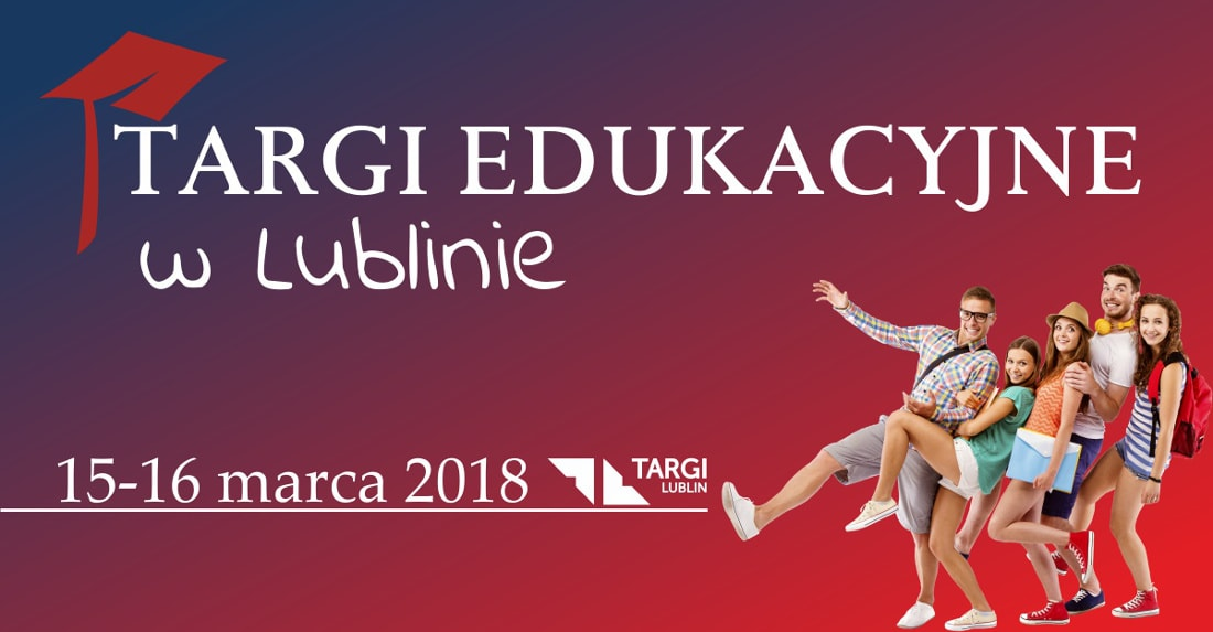 Targi Edukacyjne odbędą się w dniach 15-16 marca 2018 roku.