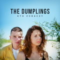 The Dumpling prezentuj� nowy singiel! [WIDEO] - the dumplings kto zobaczy, kto zobaczy klip, the dumplings koncert