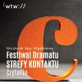 """Przed nami Festiwal Dramatu """"Strefy Kontaktu"""" - Festiwal Dramatu Wrocław, Teatr WTW, Strefy Kontaktu 2017, teatr Wrocław"""